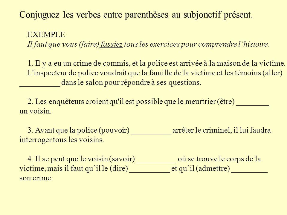Conjuguez les verbes entre parenthèses au subjonctif présent.