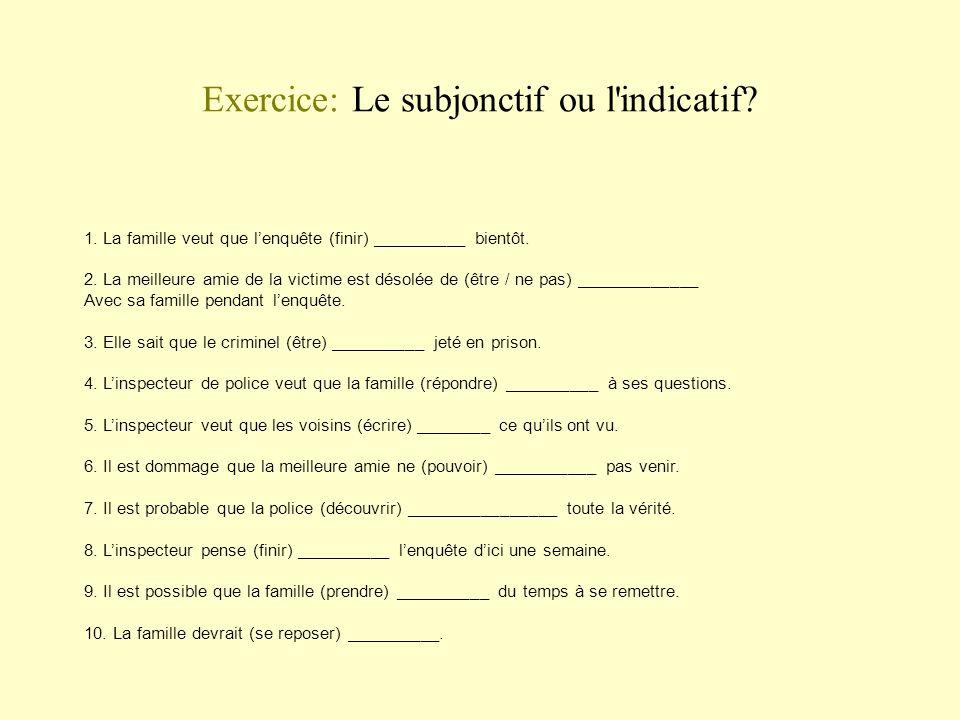 Exercice: Le subjonctif ou l indicatif