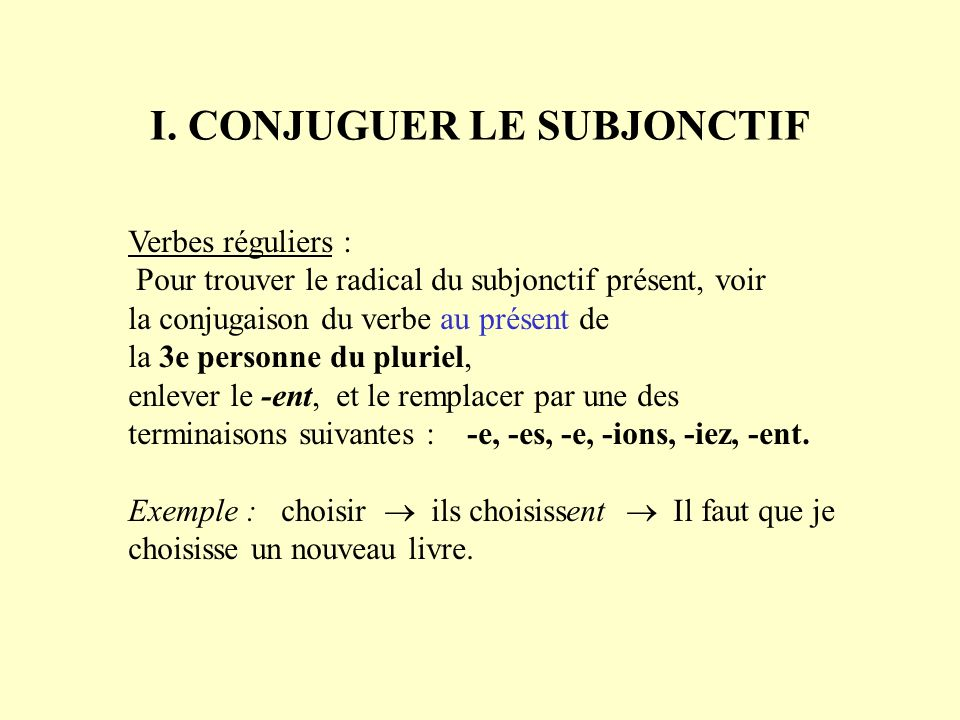 I. CONJUGUER LE SUBJONCTIF