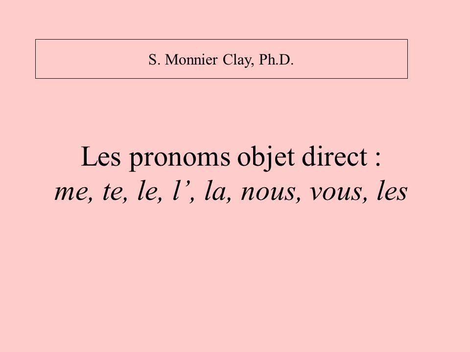 Les pronoms objet direct : me, te, le, l', la, nous, vous, les
