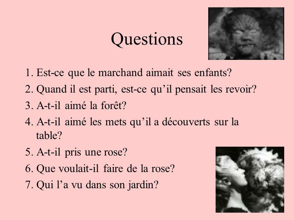 Questions 1. Est-ce que le marchand aimait ses enfants