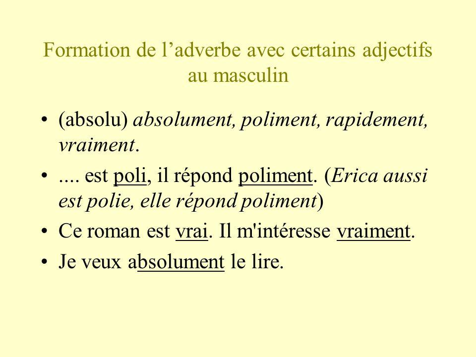 Formation de l'adverbe avec certains adjectifs au masculin