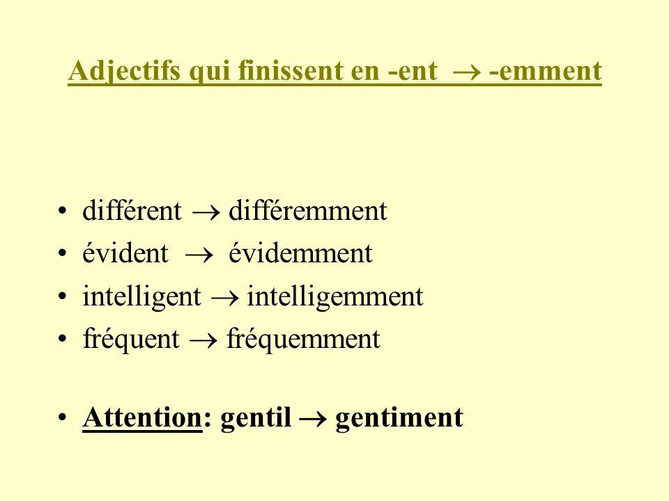Adjectifs qui finissent en -ent  -emment