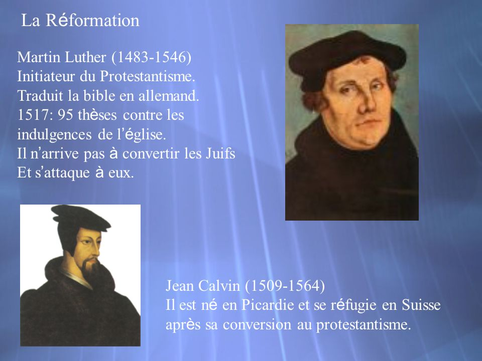 La Réformation Martin Luther (1483-1546) Initiateur du Protestantisme.