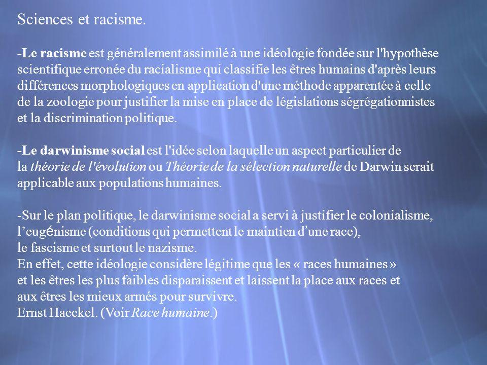 Sciences et racisme. -Le racisme est généralement assimilé à une idéologie fondée sur l hypothèse.