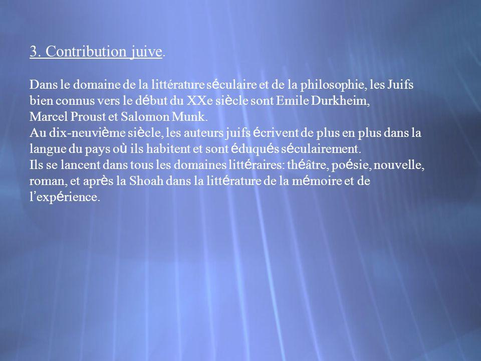3. Contribution juive. Dans le domaine de la littérature séculaire et de la philosophie, les Juifs.