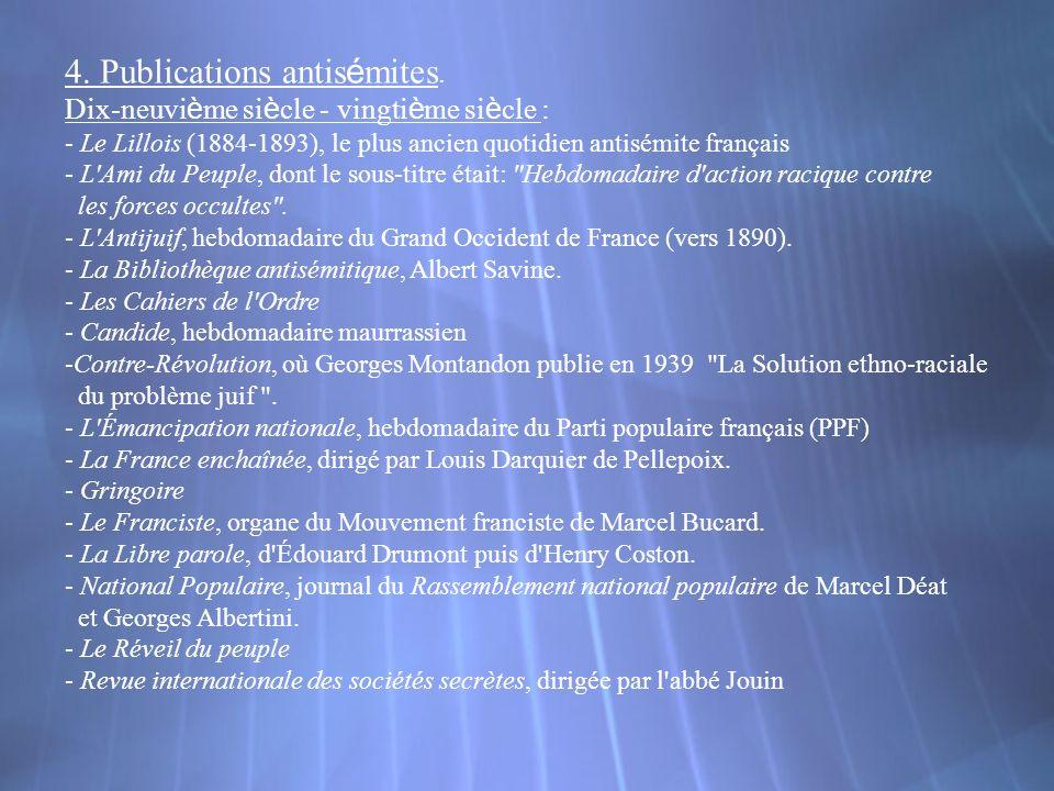 4. Publications antisémites. Dix-neuvième siècle - vingtième siècle :