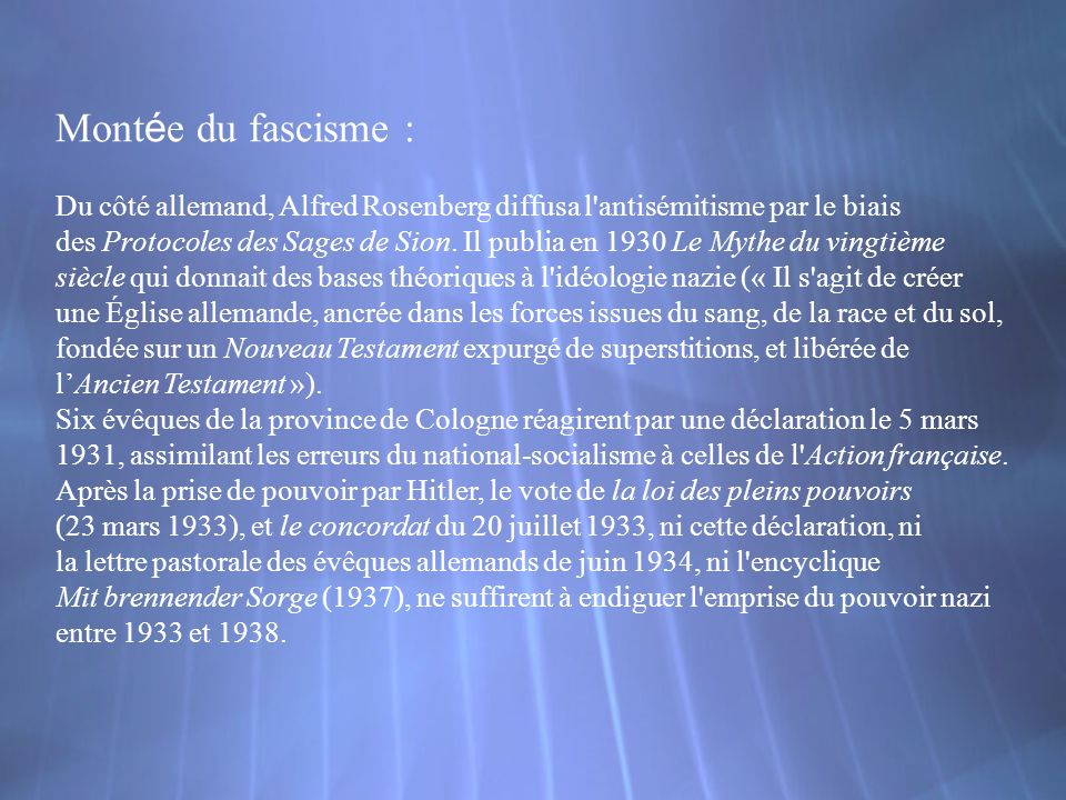Montée du fascisme : Du côté allemand, Alfred Rosenberg diffusa l antisémitisme par le biais.