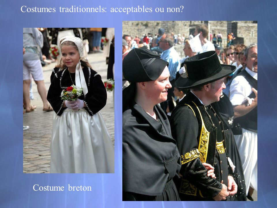Costumes traditionnels: acceptables ou non