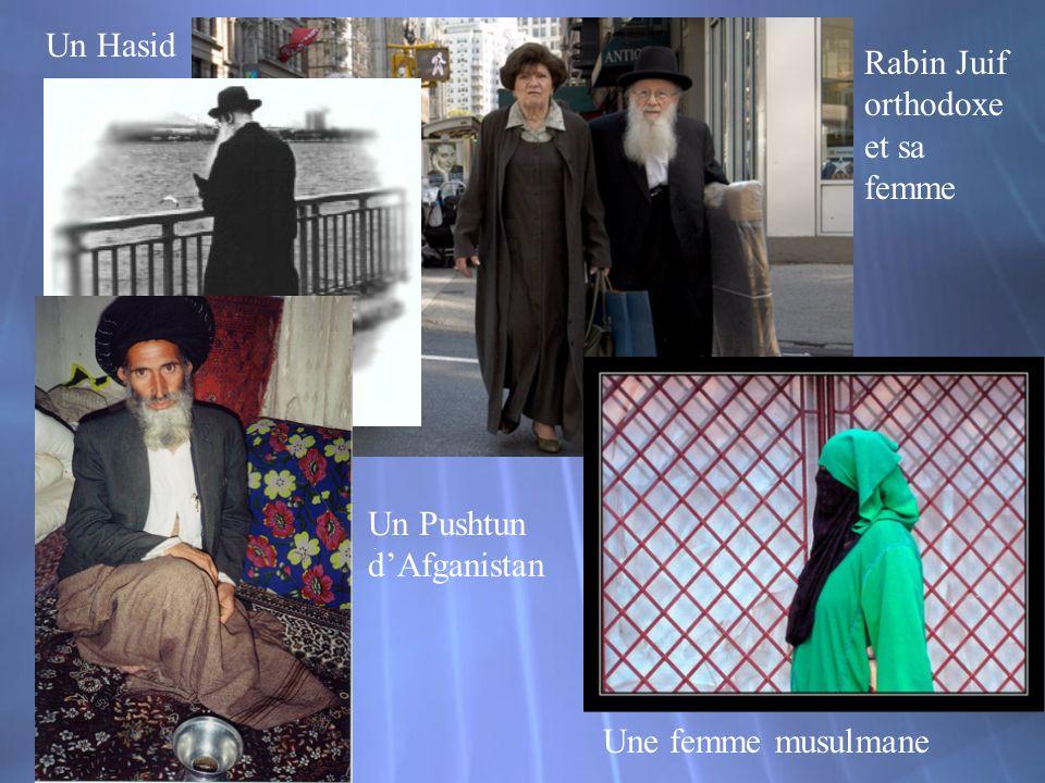 Un Hasid Rabin Juif orthodoxe et sa femme Un Pushtun d'Afganistan Une femme musulmane