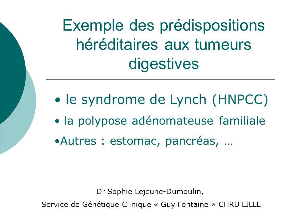 Exemple des prédispositions héréditaires aux tumeurs digestives
