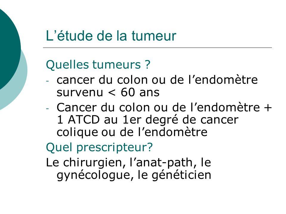 L'étude de la tumeur Quelles tumeurs
