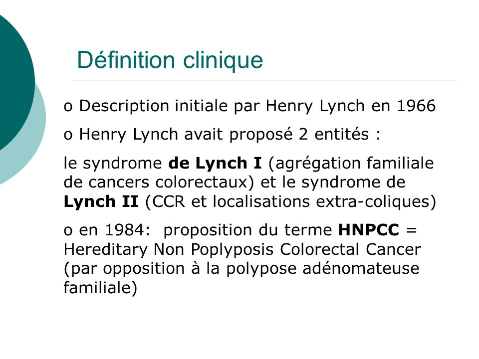 Définition clinique Description initiale par Henry Lynch en 1966