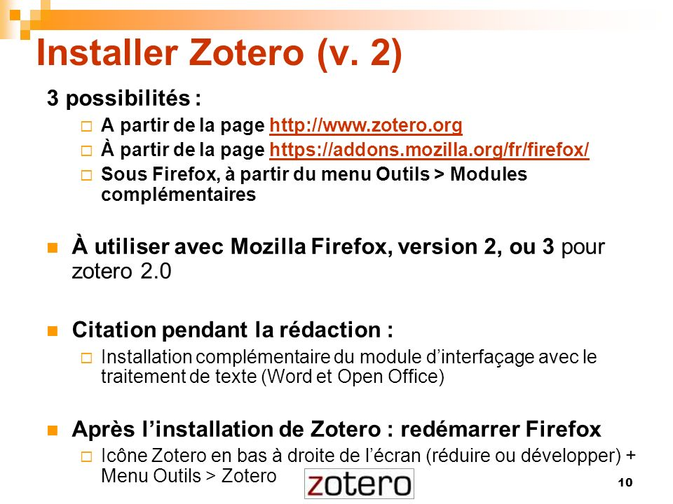 Installer Zotero (v. 2) 3 possibilités :
