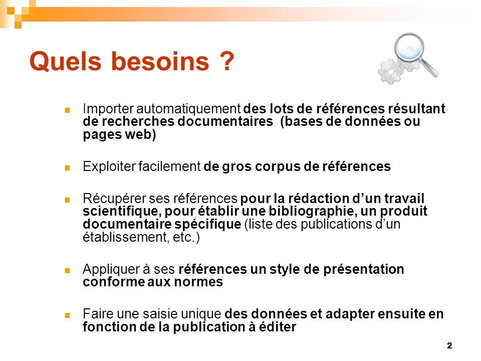 Quels besoins Importer automatiquement des lots de références résultant de recherches documentaires (bases de données ou pages web)