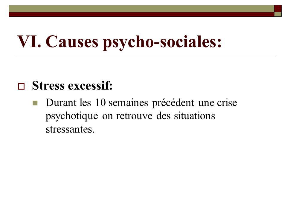 VI. Causes psycho-sociales: