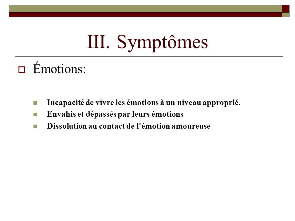 III. Symptômes Émotions: