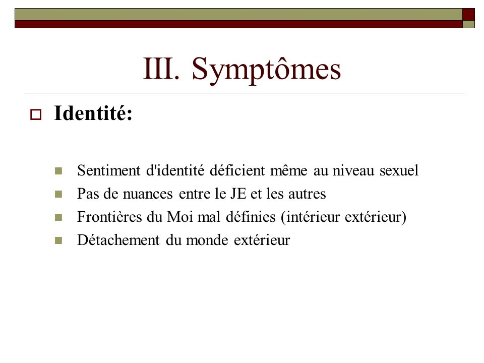 III. Symptômes Identité: