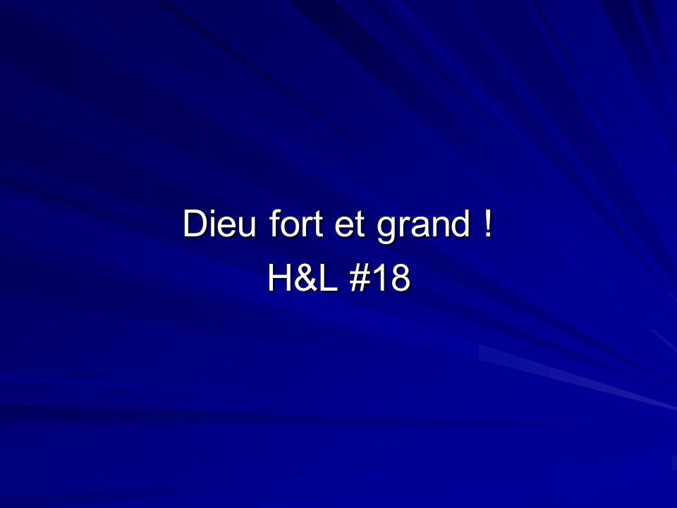 Dieu fort et grand ! H&L #18
