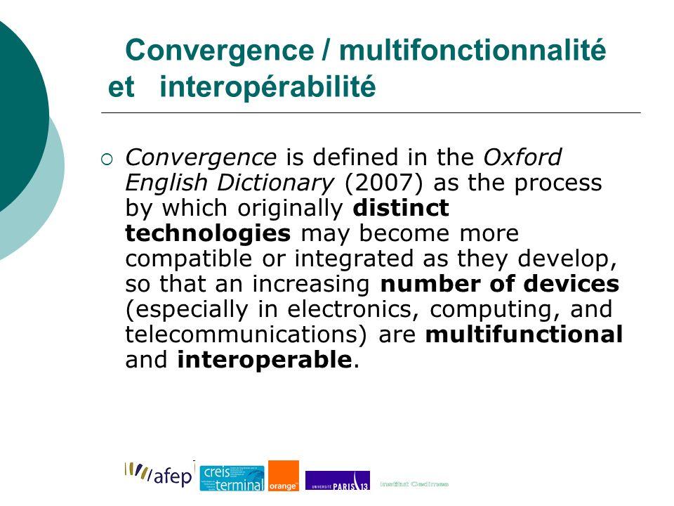 Convergence / multifonctionnalité et interopérabilité