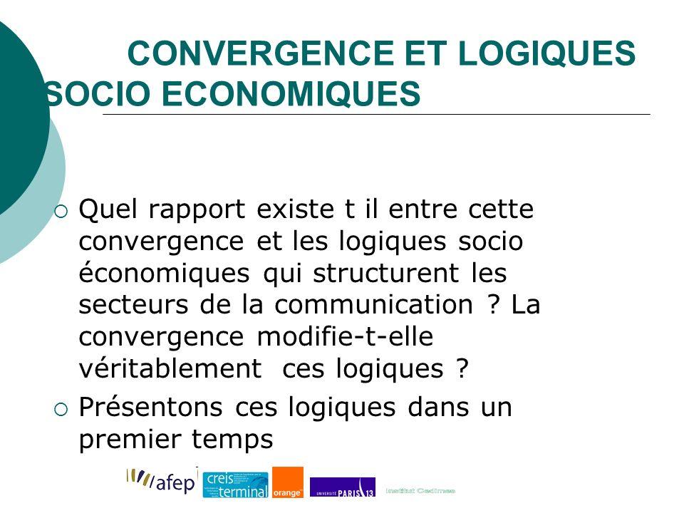 CONVERGENCE ET LOGIQUES SOCIO ECONOMIQUES