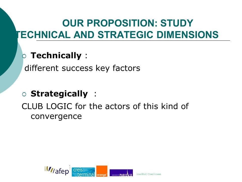 OUR PROPOSITION: STUDY TECHNICAL AND STRATEGIC DIMENSIONS