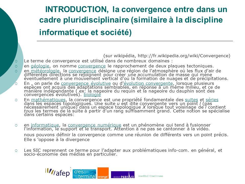 INTRODUCTION, la convergence entre dans un cadre pluridisciplinaire (similaire à la discipline informatique et société)