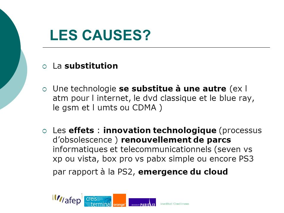 LES CAUSES La substitution