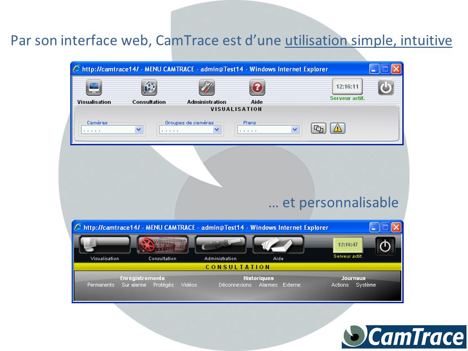 Par son interface web, CamTrace est d'une utilisation simple, intuitive