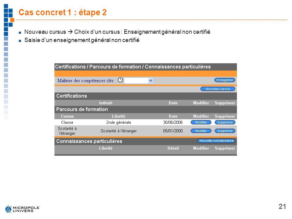 Cas concret 1 : étape 2 Nouveau cursus  Choix d'un cursus : Enseignement général non certifié.