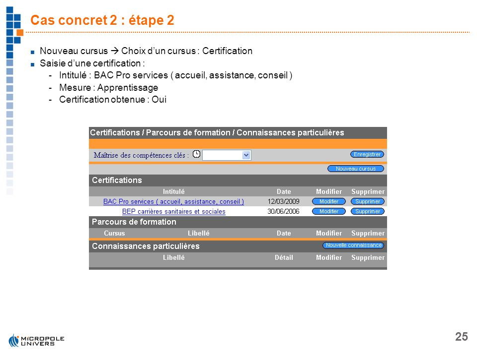Cas concret 2 : étape 2 Nouveau cursus  Choix d'un cursus : Certification. Saisie d'une certification :