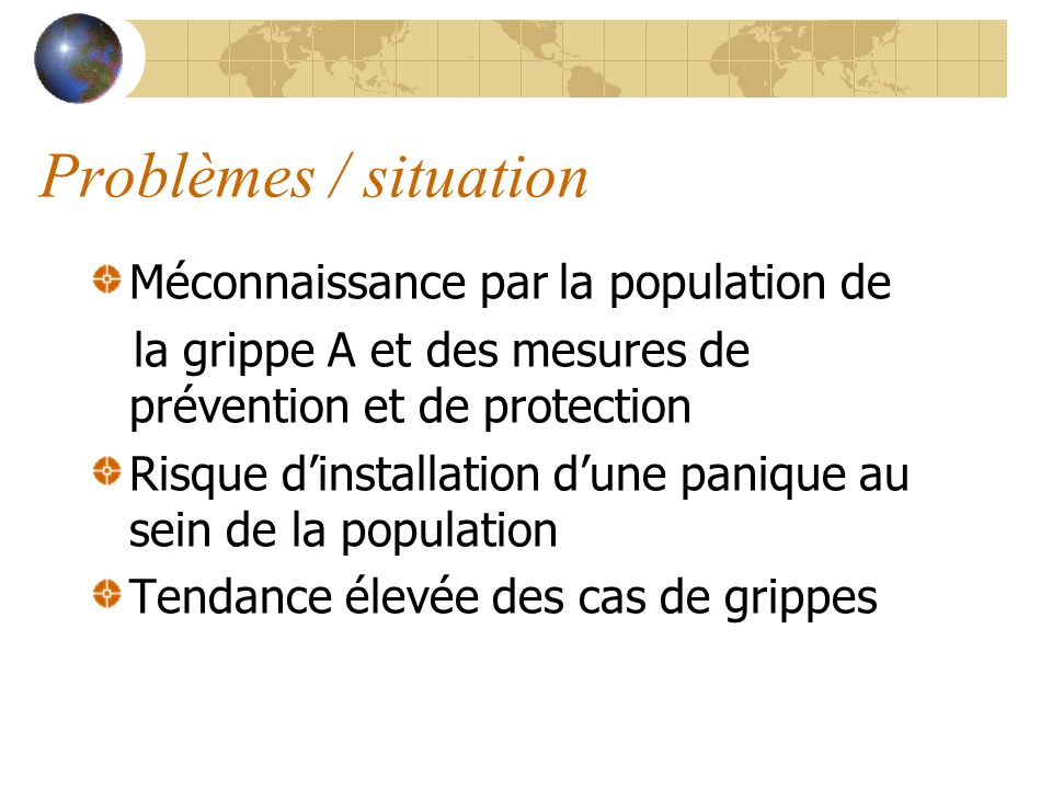 Problèmes / situation Méconnaissance par la population de