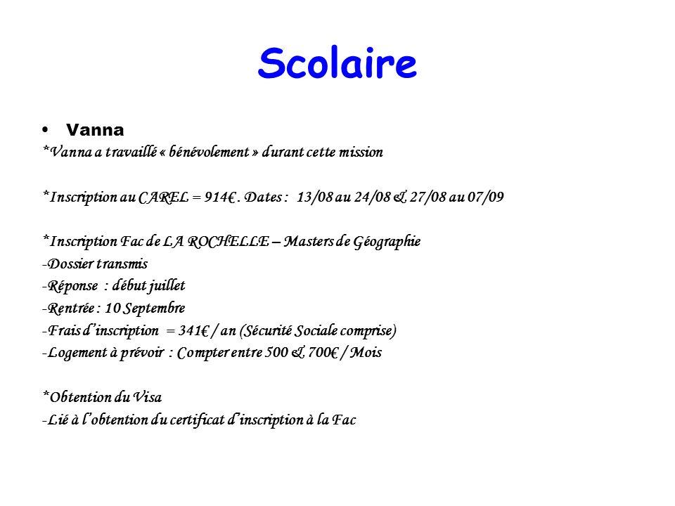 Scolaire Vanna. *Vanna a travaillé « bénévolement » durant cette mission. *Inscription au CAREL = 914€ . Dates : 13/08 au 24/08 & 27/08 au 07/09.