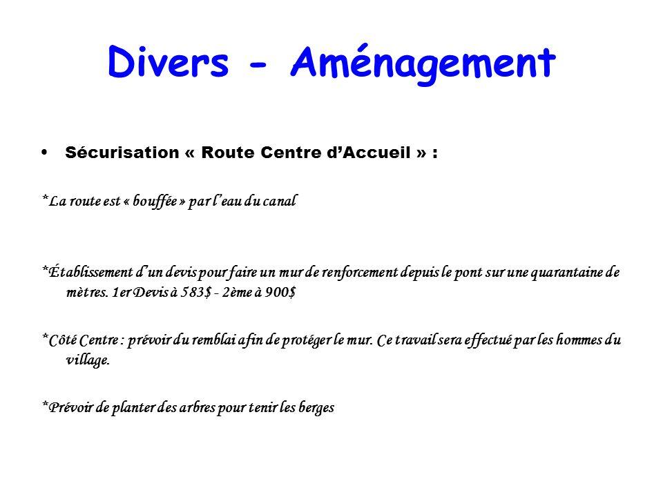 Divers - Aménagement Sécurisation « Route Centre d'Accueil » :