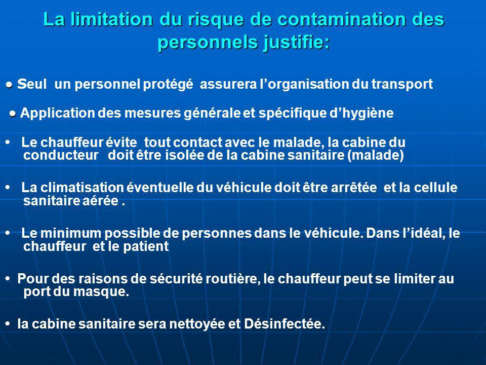 La limitation du risque de contamination des personnels justifie: