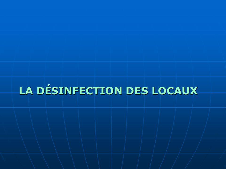LA DÉSINFECTION DES LOCAUX