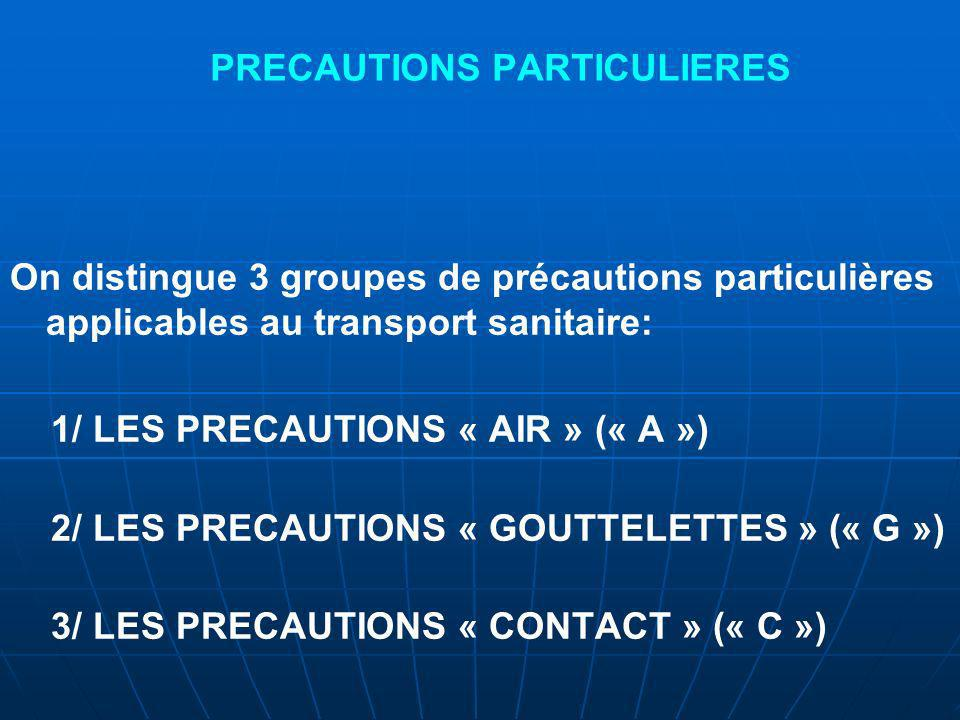 PRECAUTIONS PARTICULIERES