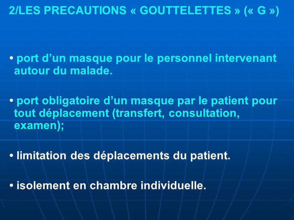 2/LES PRECAUTIONS « GOUTTELETTES » (« G »)