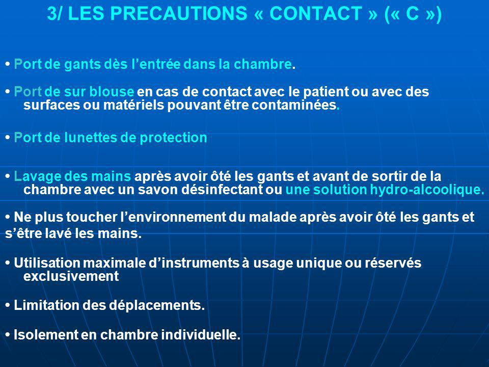 3/ LES PRECAUTIONS « CONTACT » (« C »)