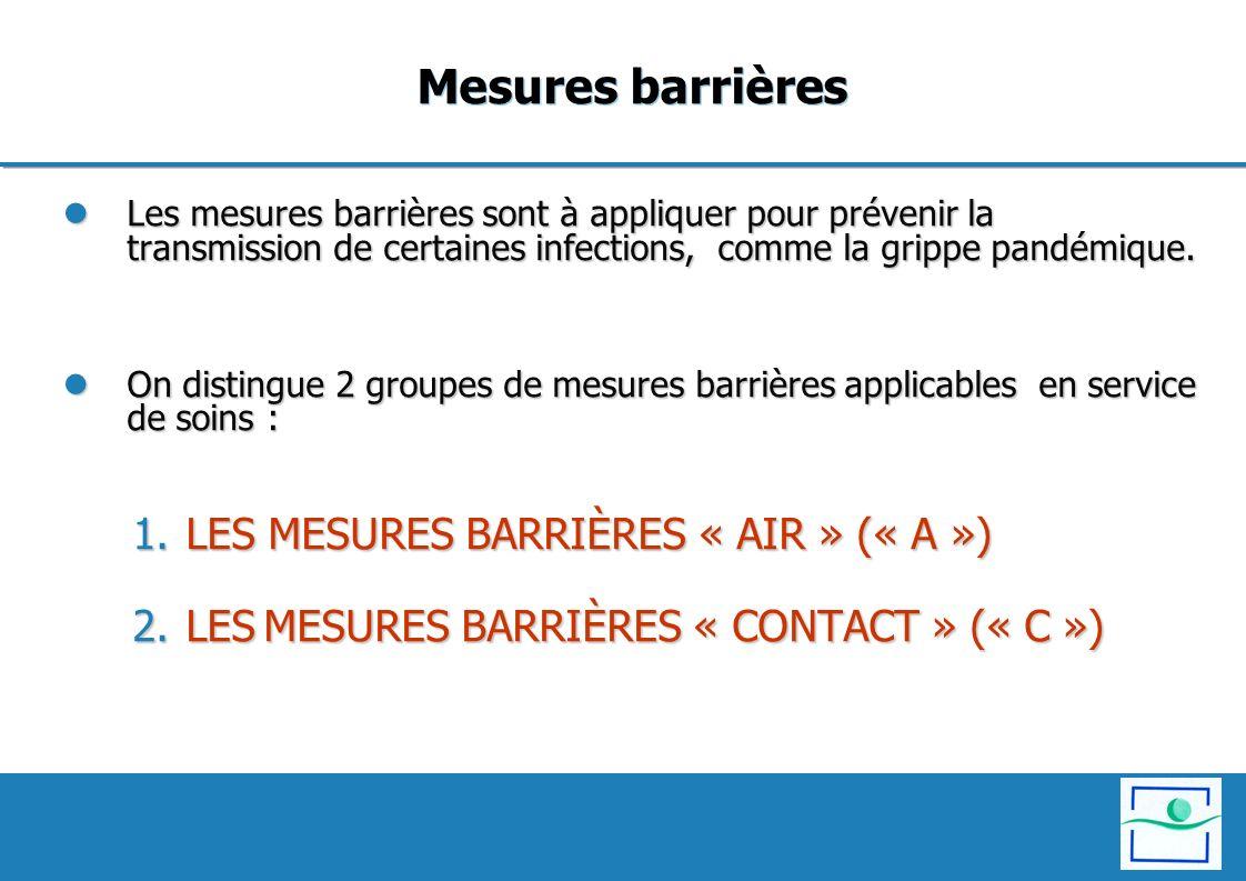 Mesures barrières LES MESURES BARRIÈRES « AIR » (« A »)