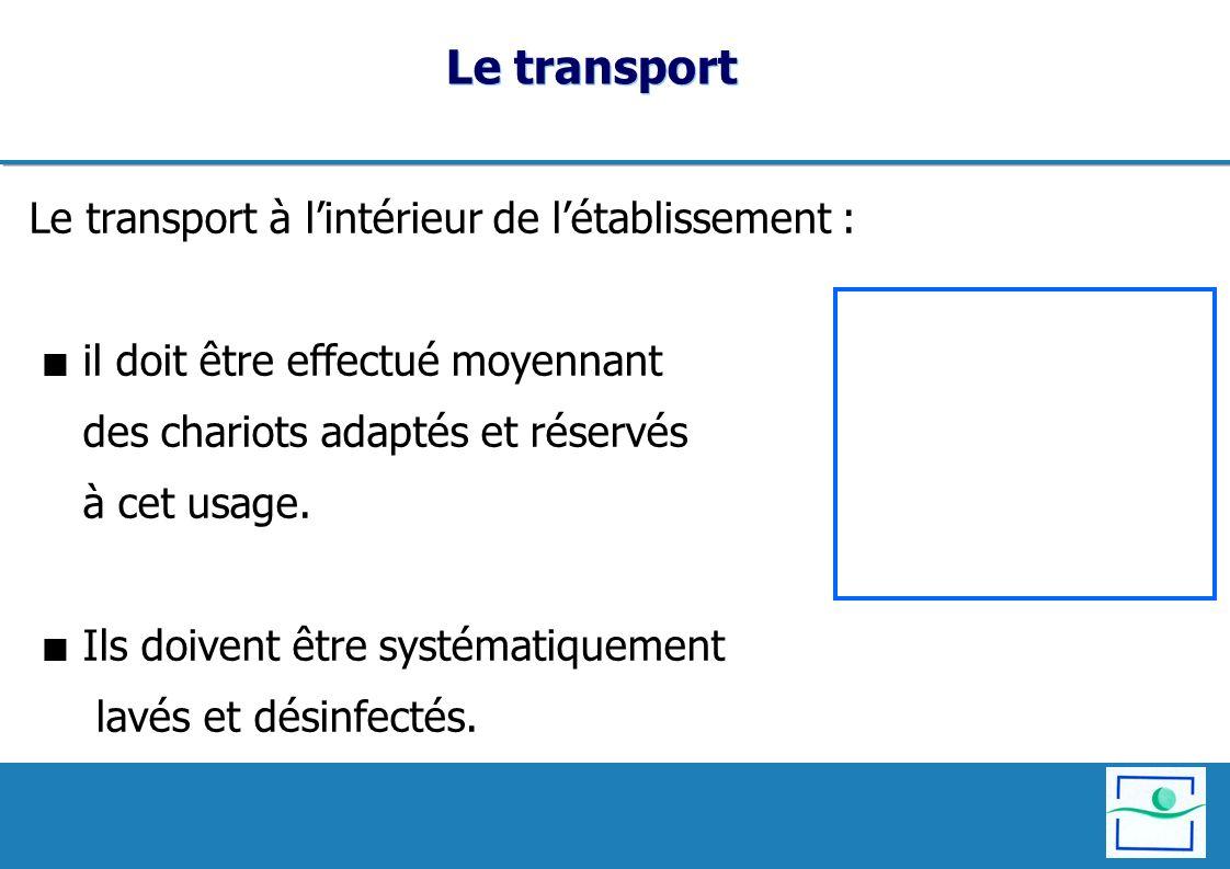 Le transport Le transport à l'intérieur de l'établissement :