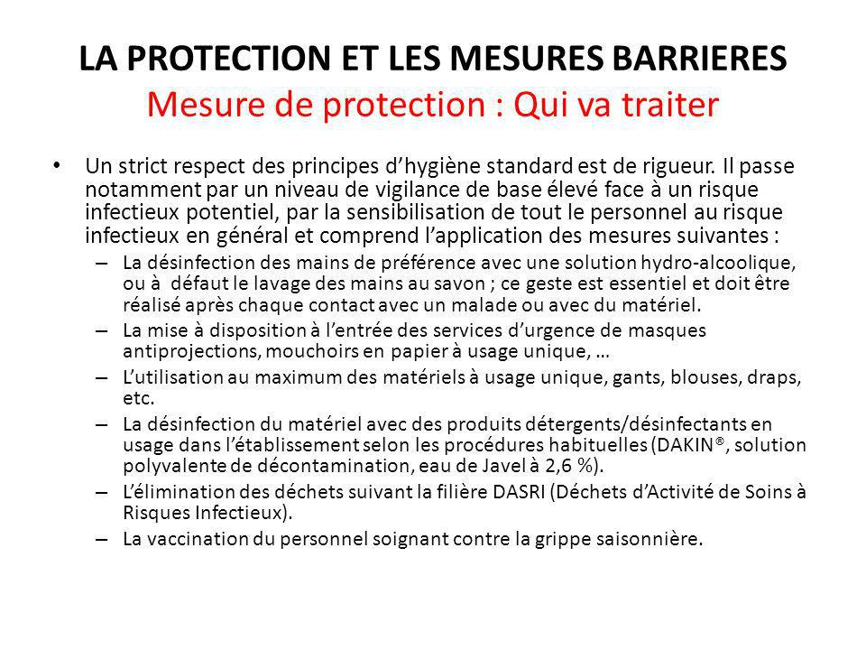 LA PROTECTION ET LES MESURES BARRIERES Mesure de protection : Qui va traiter
