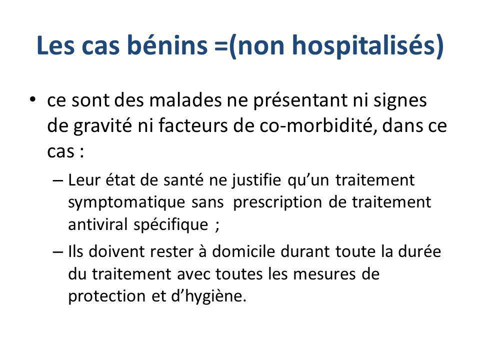 Les cas bénins =(non hospitalisés)
