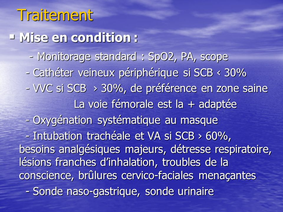 Traitement Mise en condition : - Monitorage standard : SpO2, PA, scope