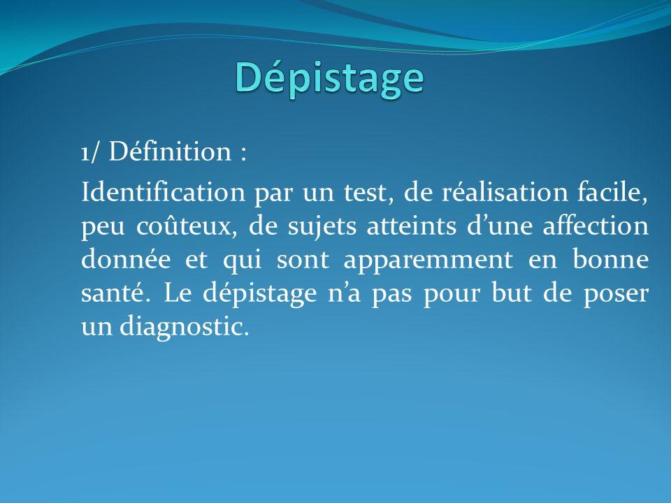 Dépistage 1/ Définition :