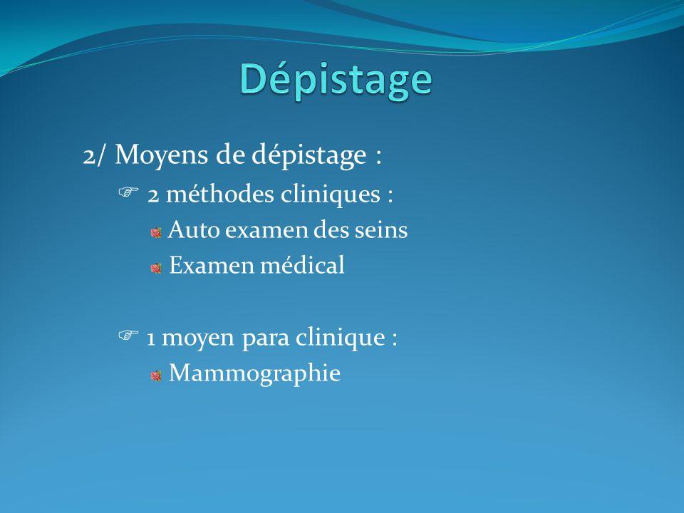 Dépistage 2/ Moyens de dépistage :  2 méthodes cliniques :