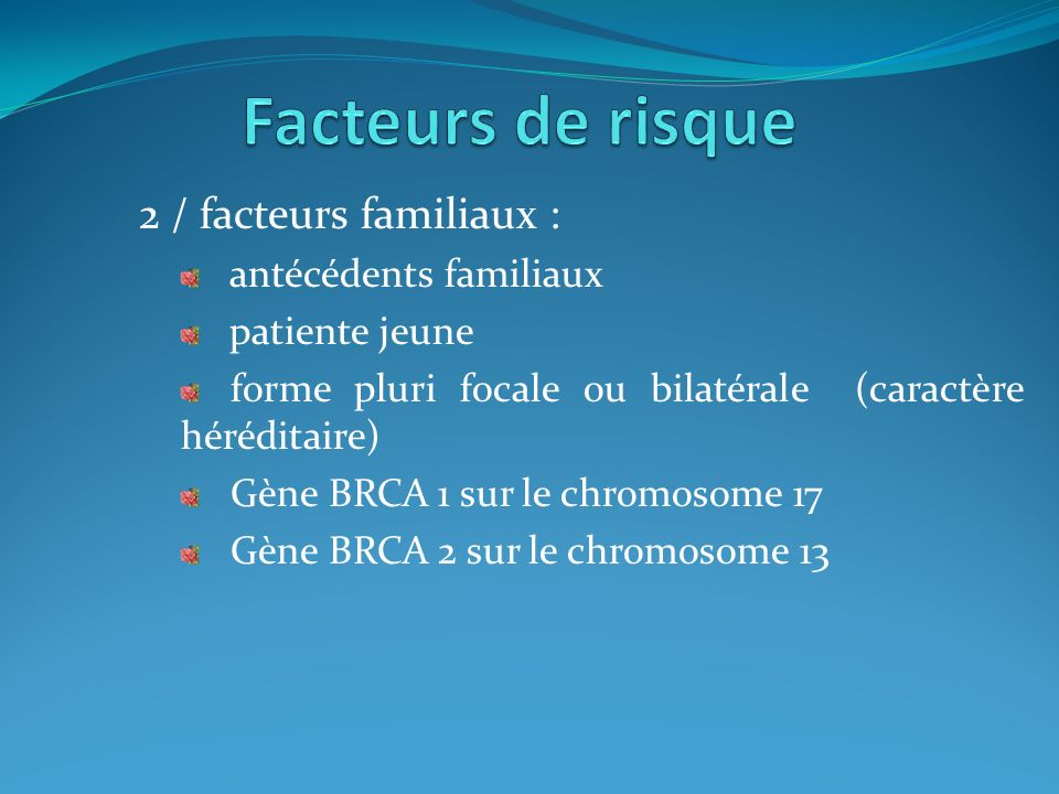 Facteurs de risque 2 / facteurs familiaux : antécédents familiaux