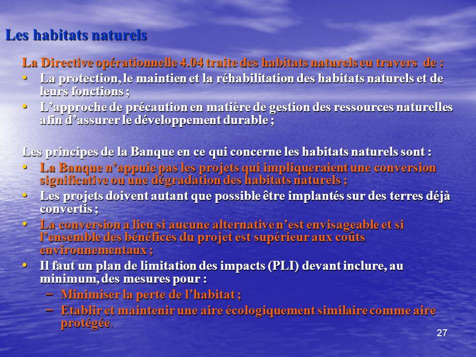 Les habitats naturels La Directive opérationnelle 4.04 traite des habitats naturels eu travers de :