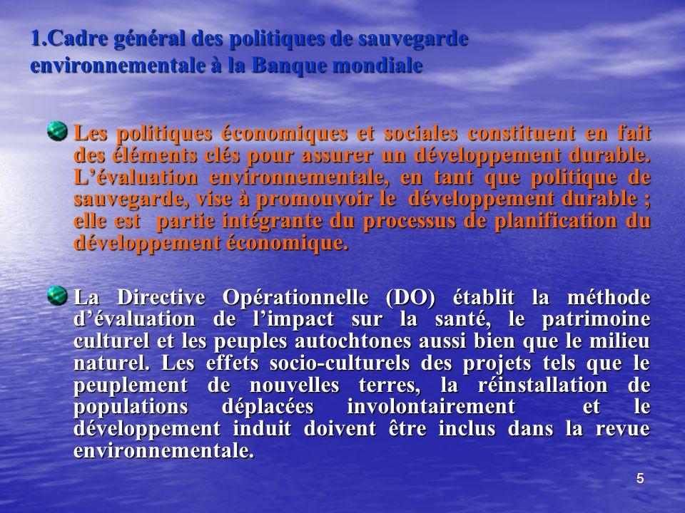 1.Cadre général des politiques de sauvegarde environnementale à la Banque mondiale