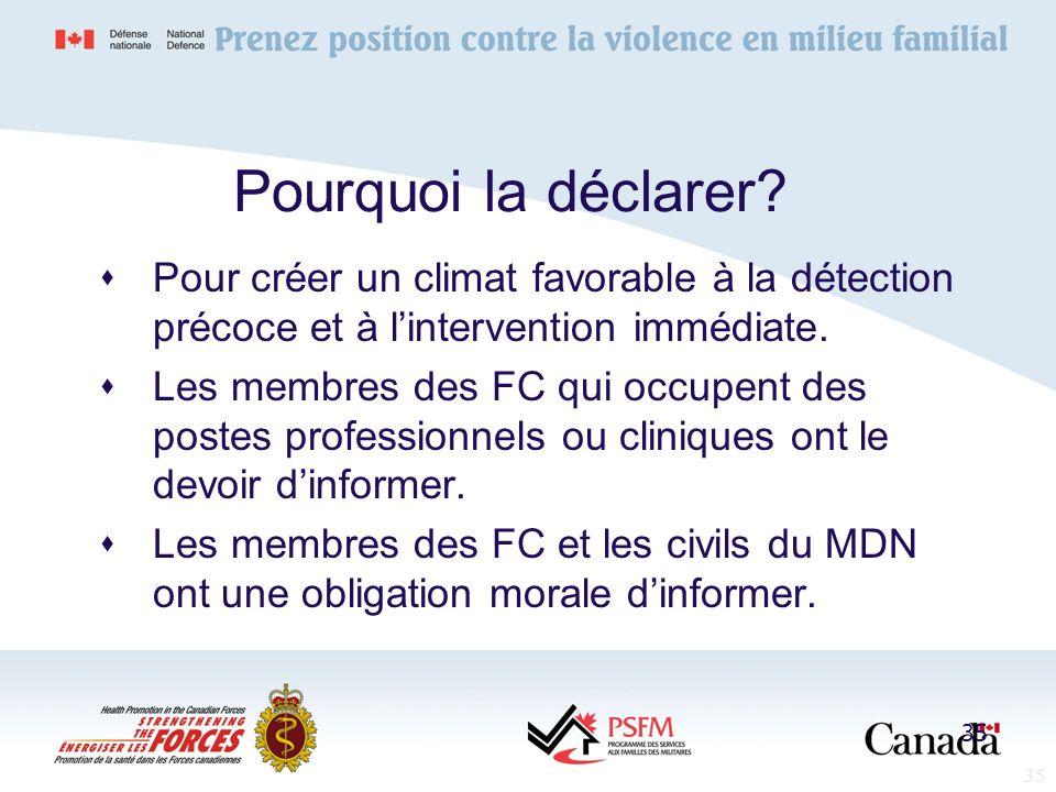 Pourquoi la déclarer Pour créer un climat favorable à la détection précoce et à l'intervention immédiate.